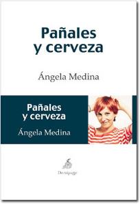 Pañales y Cerveza, de Ángela Medina